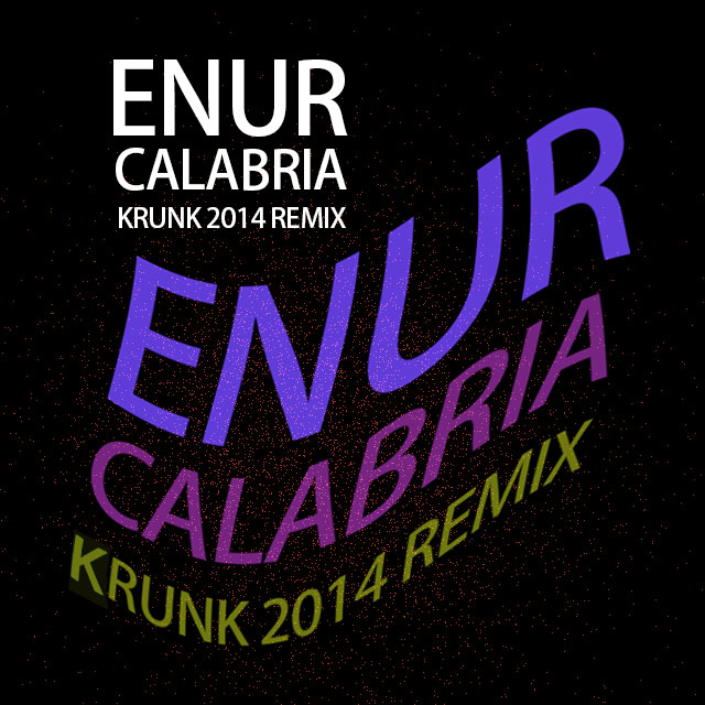 Enur-Calabria-_Krunk-2014-Remix_