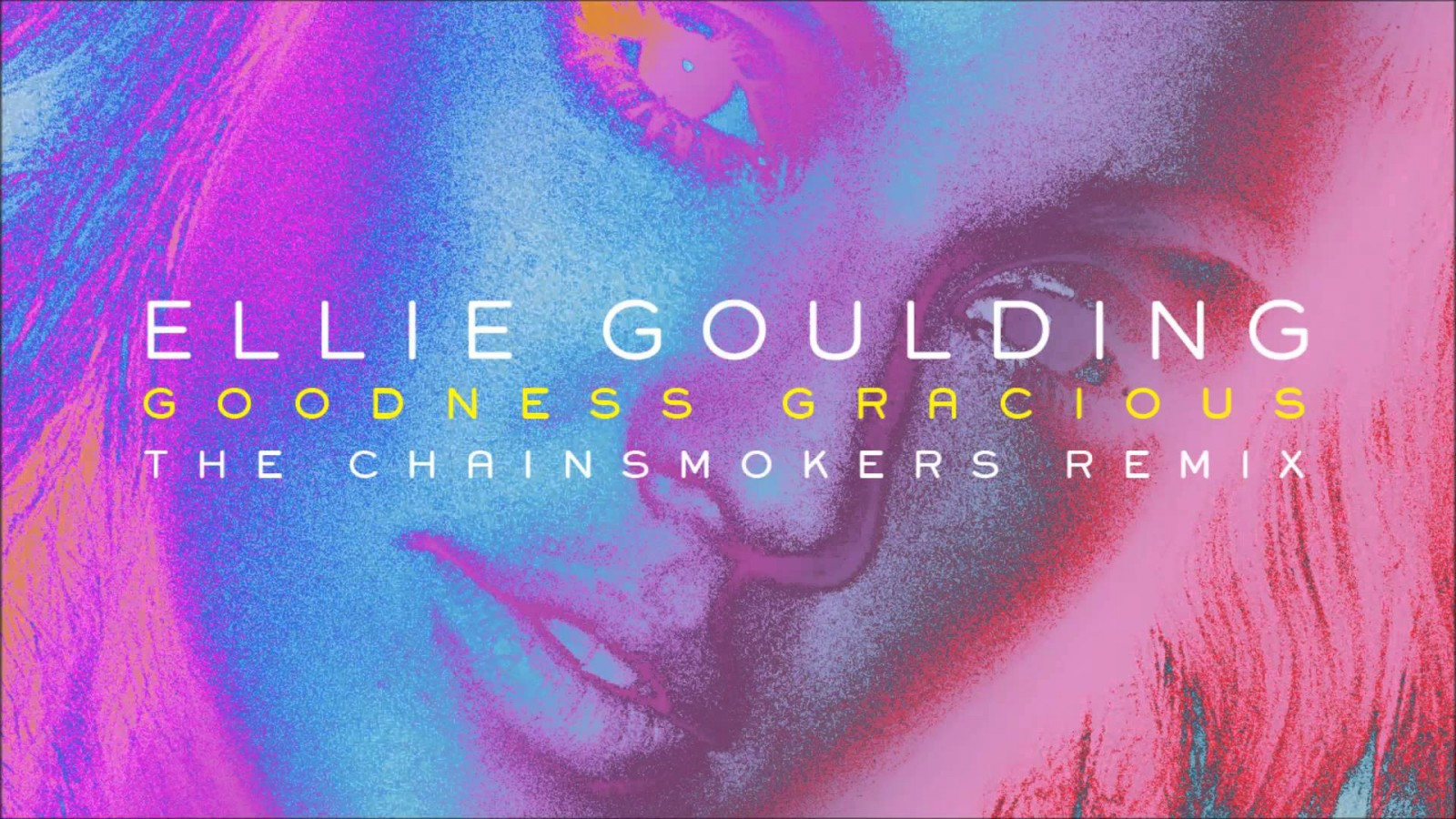 Ellie-Goulding-Good-Gracious-The-Chainsmokers-Remix