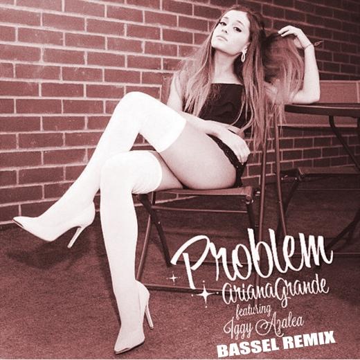 ariana grande ft iggy azalea - problem (bassel remix)