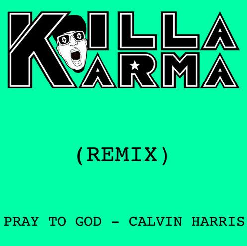 killa karma pray to god remix