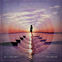 Am I Wrong (The Rooftop Boys Remix) Nico & Vinz