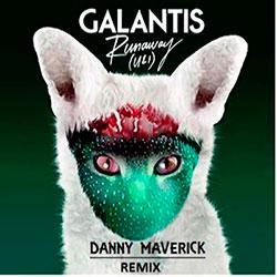 Galantis - Runaway (U & I) (Danny Maverick Remix)