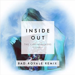 The Chainsmokers feat. Charlee - Inside Out (Bad Royale Remix)