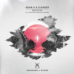 Adam K & Slander feat. Matthew Steeper & Haliene - Breathe (ARMNHMR & MYRNE Remix)