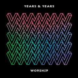 Years & Years - Worship (Todd Terry Remix)