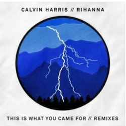 Calvin Harris & Rihanna - This Is What You Came For (Two Remixes)