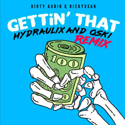 Dirty Audio & Rickyxsan - Getting' That (Hydraulix and Oski Remix)