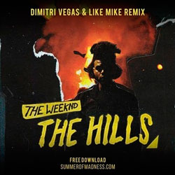 The Weeknd - The Hills (Dimitri Vegas & Like Mike Remix)
