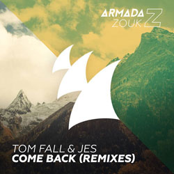 Tom Fall & JES - Come Back (Two Remixes)