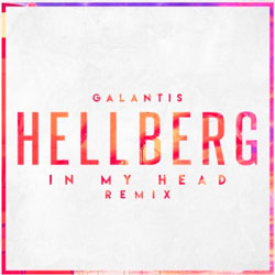 Galantis - In My Head (Hellberg Remix)