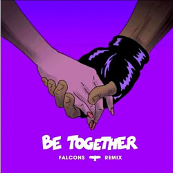 Major Lazer - Be Together (Falcons Remix)