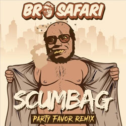 Bro Safari – Scumbag (Party Favor Remix)