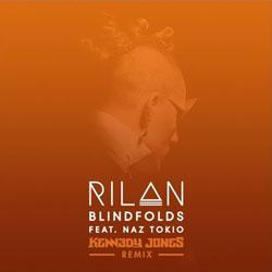 Rilan feat. Naz Tokio – Blindfolds (Kennedy Jones Remix)
