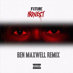 Future – Honest (Ben Maxwell Remix)