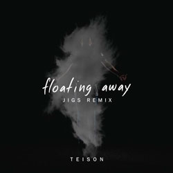 Teison feat. Stevyn – Floating Away (JIGS Remix)