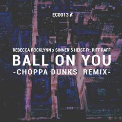Rebecca Rocklynn and Sinner's Heist feat. Riff Raff – Ball On You (Choppa Dunks Remix)