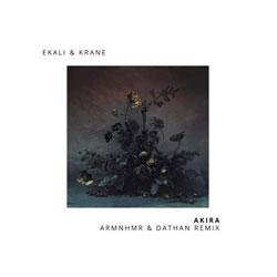 Ekali and KRANE - AKIRA (ARMNHMR and DATHAN Remix)