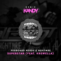 Pegboard Nerds and NGHTMRE feat. Krewella - Superstar (Kandy Remix)