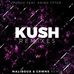 Purge feat. Krime Fyter - Kush (Maliboux and CRWNS Remix)