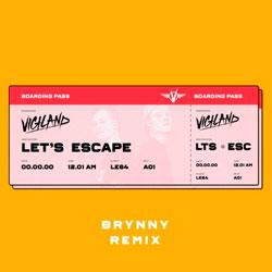 Vigiland - Let's Escape (Brynny Remix)