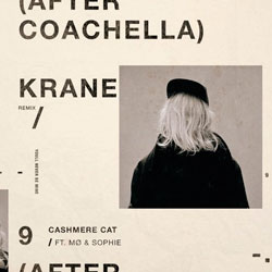 Cashmere Cat feat. MO and SOPHIE - 9 (After Coachella) (KRANE Remix)