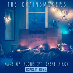 The Chainsmokers feat. Jhene Aiko - Wake Up Alone (Triarchy Remix)