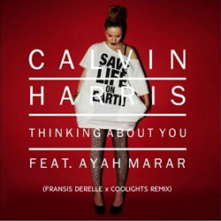 Calvin Harris feat. Ayah Marar – Thinking About You (Fransis Derelle and Coolights Remix)