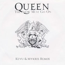 QUEEN - The Show Must Go On (KEVU and Mykris Remix)