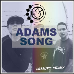 Blink 182 – Adam's Song (Corrupt Remix)