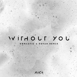 Avicii – Without You (Domastic and Kovan Remix)