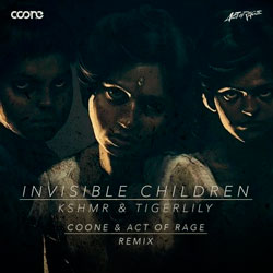 KSHMR and Tigerlily – Invisible Children (Coone and Act of Rage Remix)