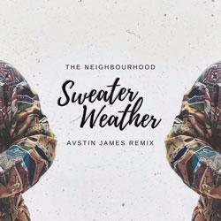 The Neighbourhood – Sweater Weather (AVSTIN JAMES Remix)