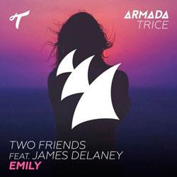 Two Friends feat. James Delaney – Emily (Clarx Remix)