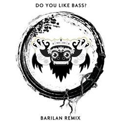 Yellow Claw and Juyen Sebulba – Do You Like Bass? (BARILAN Remix)